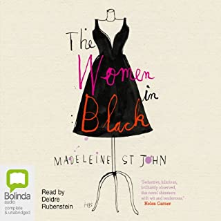 The Women in Black                   Written by:                                                                                                                                 Madeleine St. John                               Narrated by:                                                                                                                                 Deidre Rubenstein                      Length: 5 hrs and 52 mins     1 rating     Overall 5.0