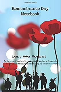 "Remembrance Day Notebook: Poppy Quote Cover Lined Journal, Jotter, Keepsake, Memory book to Write In | With Short Remembrance Day Facts | Gifts for ... | 100 pages | 6"" x 9"" (Poppies) (Volume 5)"