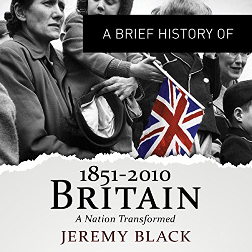 A Brief History of Britain 1851 to 2010 audiobook cover art