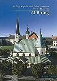 Altotting: Die Heilige Kapelle Und Schatzkammer (Kleine Kunstfuhrer / Kirchen U. Kloster) (German Edition)