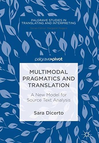 Compare Textbook Prices for Multimodal Pragmatics and Translation: A New Model for Source Text Analysis Palgrave Studies in Translating and Interpreting 1st ed. 2018 Edition ISBN 9783319693439 by Dicerto, Sara