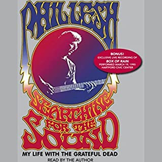 Searching for the Sound     My Life with the Grateful Dead              By:                                                                                                                                 Phil Lesh                               Narrated by:                                                                                                                                 Phil Lesh                      Length: 5 hrs and 33 mins     310 ratings     Overall 4.5