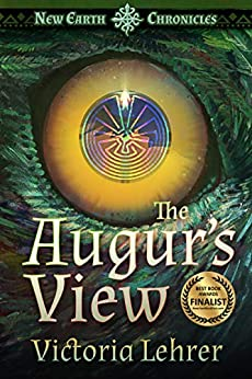 The Augur's View: A Post-Apocalyptic Adventure (New Earth Chronicles Book 1) by [Victoria Lehrer, Becky Stephens]