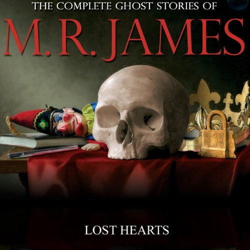 Lost Hearts     The Complete Ghost Stories of M. R. James              By:                                                                                                                                 Montague Rhodes James                               Narrated by:                                                                                                                                 David Collings                      Length: 26 mins     7 ratings     Overall 4.6