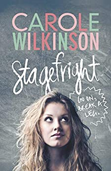 Stagefright by [Carole Wilkinson]