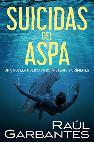 Suicidas del aspa: Una novela policíaca de misterio y crímenes