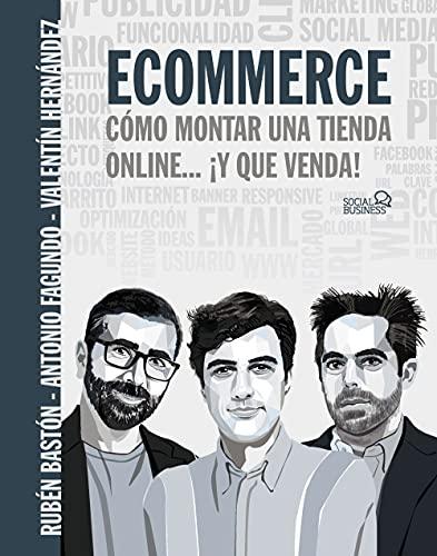 Ecommerce. Cómo montar una tienda online... ¡y que venda!