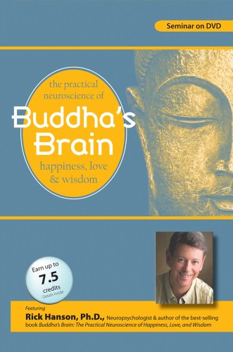 The Practical Neuroscience of Buddha's Brain: Happiness, Love and Wisdom with Rick Hanson