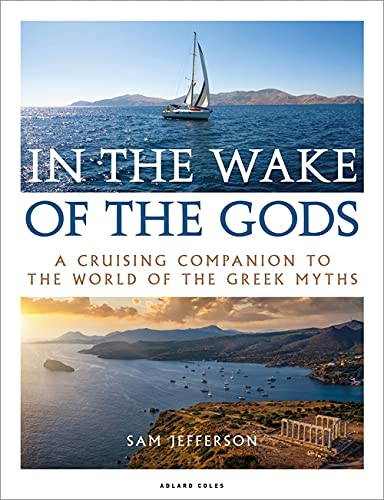 In the Wake of the Gods: A cruising companion to the world of the Greek myths