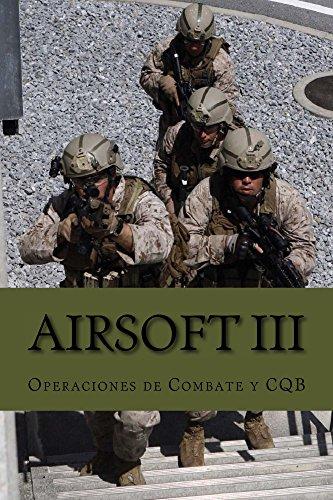 Airsoft III: Operaciones de combate y CQB eBook: Van Jaag, Ares, Alías García, José Antonio: Amazon.es: Tienda Kindle