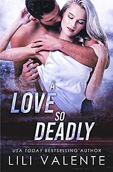 A Love so Deadly: A Dark Romance (To the Bone Book 2) by [Lili Valente]