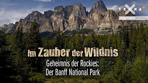 Im Zauber der Wildnis - Geheimnis der Rockies: der Banff National Park