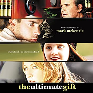 The Ultimate Gift (Original Motion Picture Soundtrack)