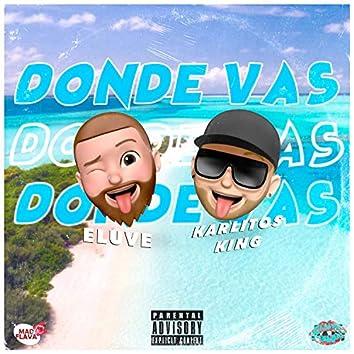 Donde Vas (feat. Karlitos King)