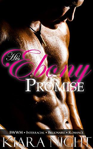 His Ebony Promise (BWWM Interracial Billionaire Romance) (Nathan's Ebony Love Book 3) (English Edition)