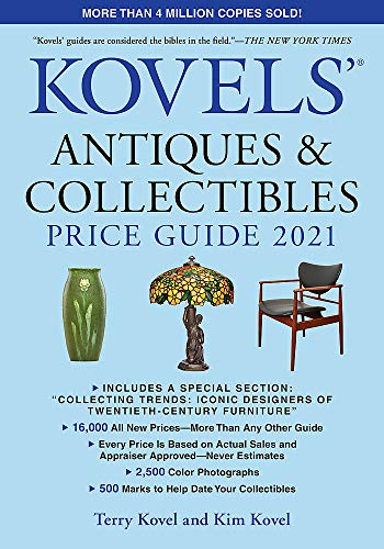 Compare Textbook Prices for Kovels' Antiques and Collectibles Price Guide 2021  ISBN 9780762497461 by Kovel, Terry,Kovel, Kim