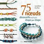 75 noeuds décoratifs expliqués étape par étape de Laura Williams