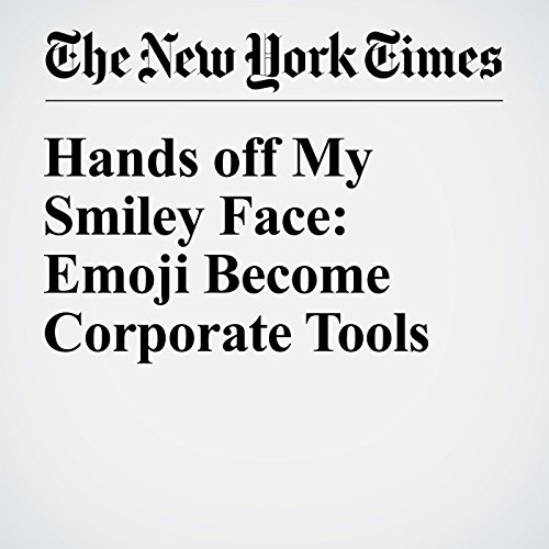 Hands off My Smiley Face: Emoji Become Corporate Tools audiobook cover art