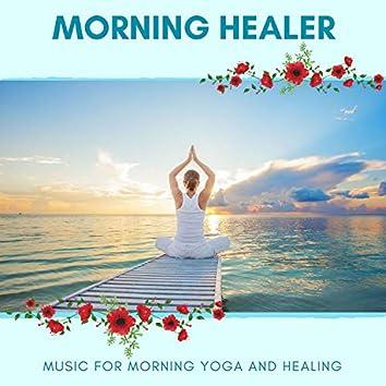 Morning Healer - Music For Morning Yoga And Healing