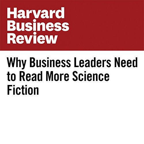 Why Business Leaders Need to Read More Science Fiction | Eliot Peper