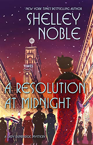 A Resolution at Midnight (A Lady Dunbridge Mystery Book 3) by [Shelley Noble]