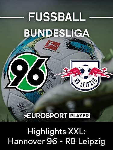 Highlights XXL: Hannover 96 gegen RB Leipzig