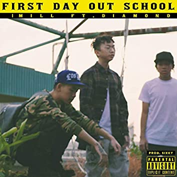 FIRST DAY OUT SCHOOL (feat. DIAMOND MQT)