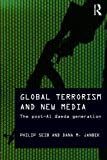 Global Terrorism and New Media (Media, War and Security)