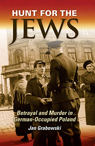 Hunt for the Jews: Betrayal and Murder in German-Occupied