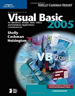 Microsoft Visual Basic 2005 for Windows, Mobile, Web, Office, and Database Applications: Comprehensive (Available Titles Skills Assessment Manager (SAM) - Office 2007)
