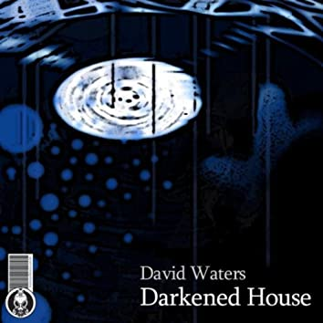 Darkened House