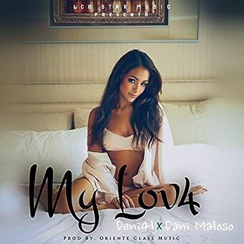 My Lov4 (feat. Deni4l & Dani Maloso)