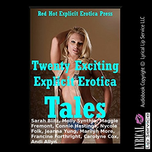 Twenty Exciting Explicit Erotica Tales     Twenty Explicit Erotica Stories              By:                                                                                                                                 Sarah Blitz,                                                                                        Molly Synthia,                                                                                        Maggie Fremont,                   and others                          Narrated by:                                                                                                                                 Vivian Lee Fox,                                                                                        Jennifer Saucedo,                                                                                        Amber Garyson Vayle,                   and others                 Length: 6 hrs and 5 mins     1 rating     Overall 1.0