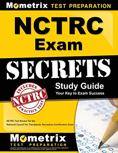 NCTRC Exam Secrets Study Guide: NCTRC Test Review for the National Council for Therapeutic Recreatio