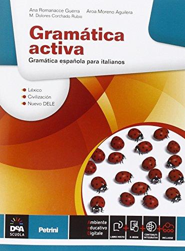 Gramática activa. Per le Scuole superiori. Con e-book. Con espansione online [Lingua spagnola]