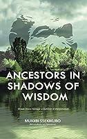 Ancestors in Shadows of Wisdom: African Divine Heritage: a Question of Interpretation
