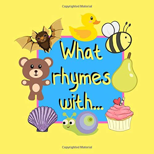 What Rhymes With...: Rhyming Guessing Game For Kindergarten (Fun Puzzle Book For Kids Ages 2-5)
