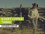 Every Little Thing al estilo de Carlene Carter