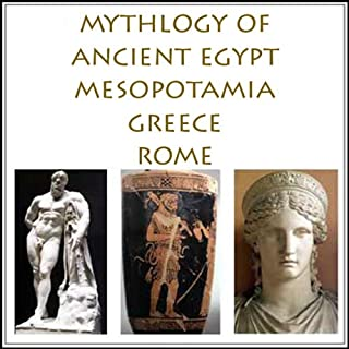 The Mythology of Ancient Egypt, Mesopotamia, Greece and Rome cover art
