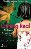 Getting Real: Challenging the Sexualisation of Girls by Unknown(2010-04-01)