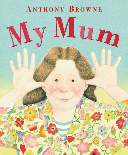 My Mum by [Anthony Browne]