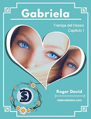 Gabriela Capítulo I: Trampa del deseo