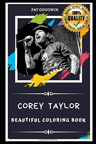 Corey Taylor Beautiful Coloring Book: Stress Relieving Adult Coloring Book for All Ages