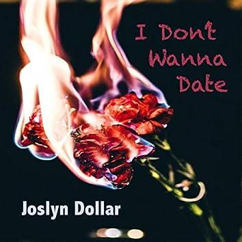 I Don't Wanna Date