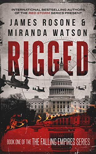 Rigged (The Second American Civil War Book 1) by [James Rosone, Miranda Watson]