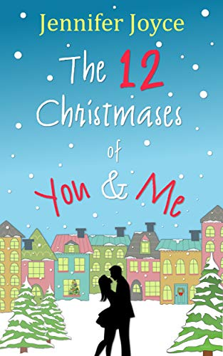 The 12 Christmases of You & Me by [Jennifer Joyce]