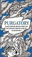 Purgatory: Dante's Divine Trilogy, Englished in Prosaic Verse by Alasdair Gray (Dantes Divine Trilogy)
