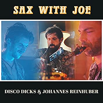 Sax with Joe (feat. Johannes Reinhuber)
