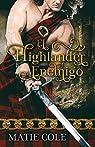 El Highlander Enemigo: Una novela de romance histórico escocés par Cole