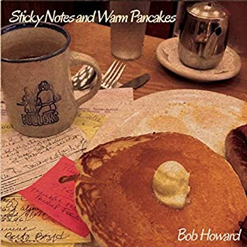 Sticky Notes and Warm Pancakes